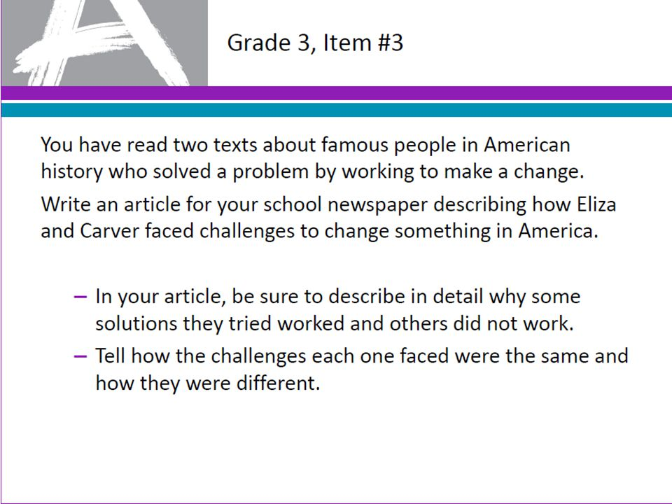 Grade 3, Item #3 You have read two texts about famous people in American history who solved a problem by working to make a change.