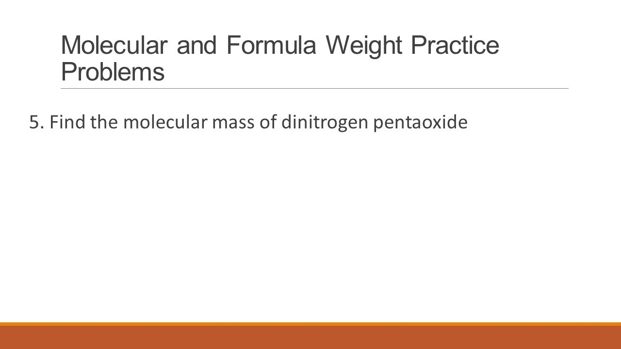 Molecular and Formula Weight Practice Problems