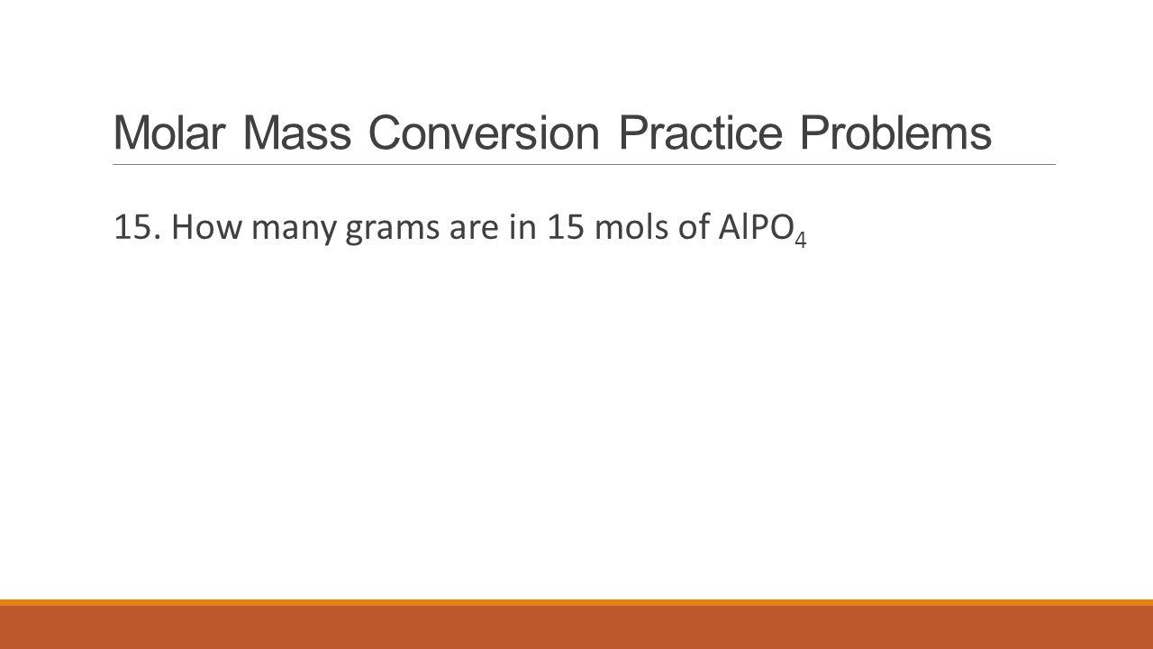 Molar Mass Conversion Practice Problems