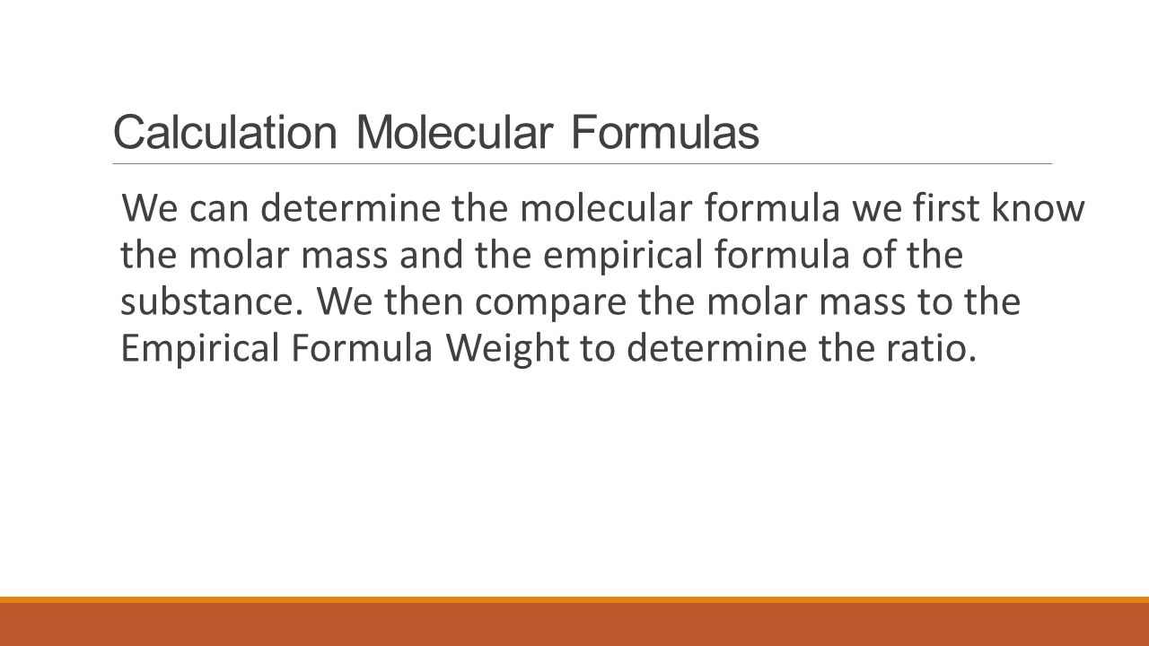 Calculation Molecular Formulas