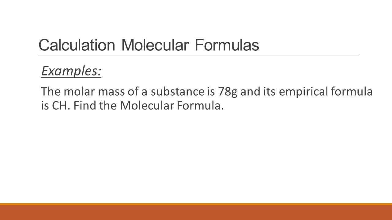 Calculation Molecular Formulas