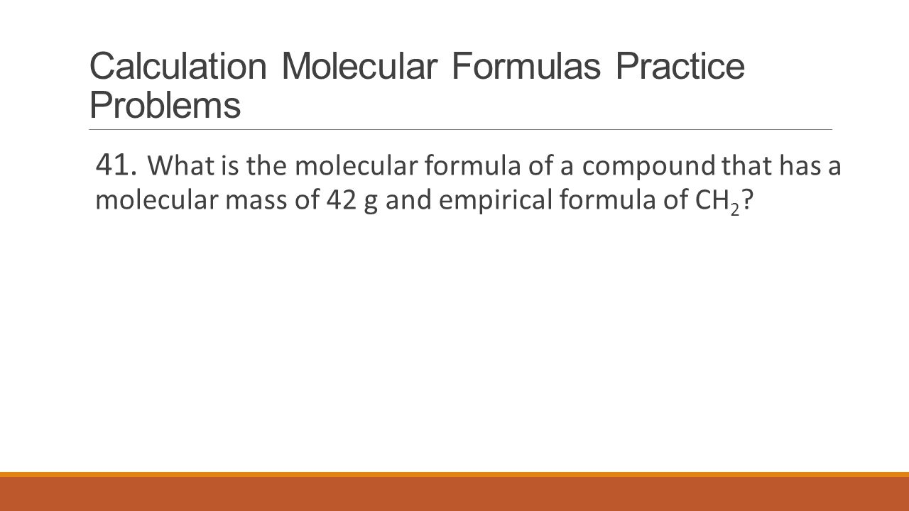 Calculation Molecular Formulas Practice Problems