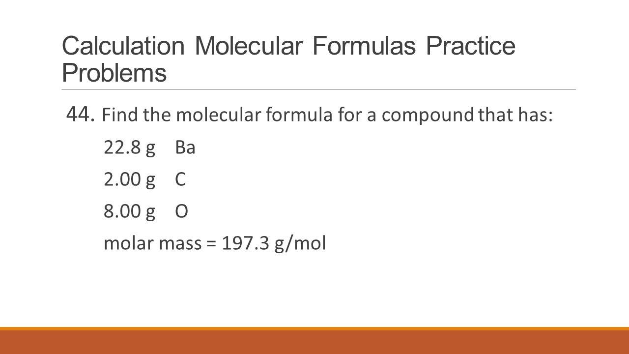 Calculation Molecular Formulas Practice Problems