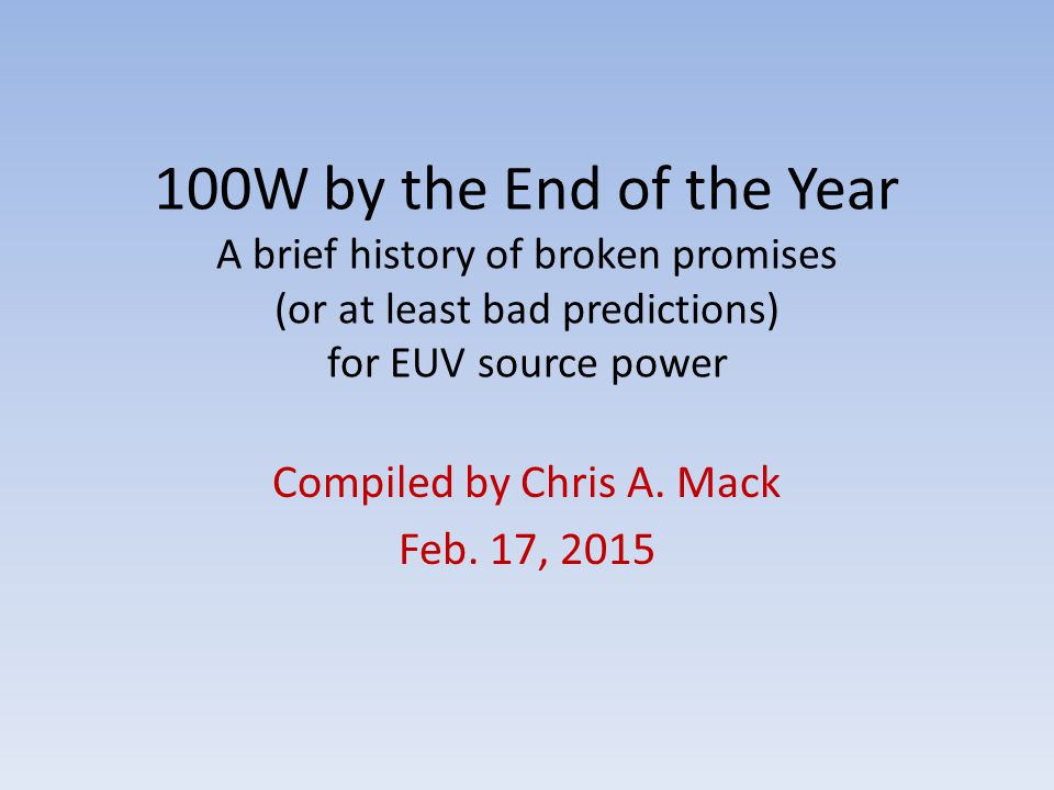 Compiled by Chris A. Mack Feb. 17, 2015