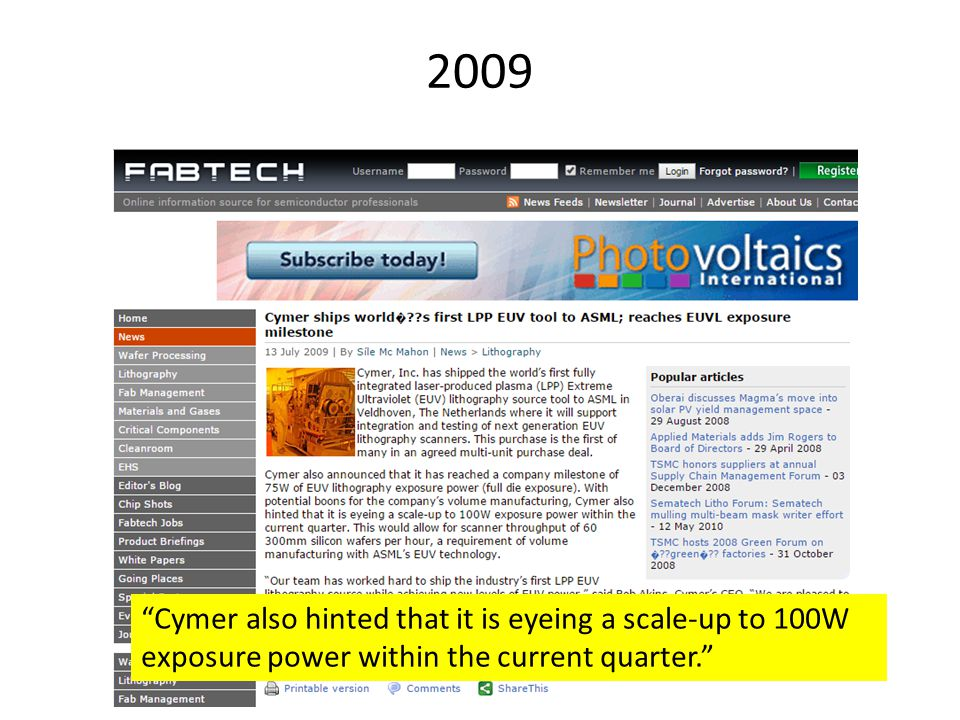 2009 Cymer also hinted that it is eyeing a scale-up to 100W exposure power within the current quarter.