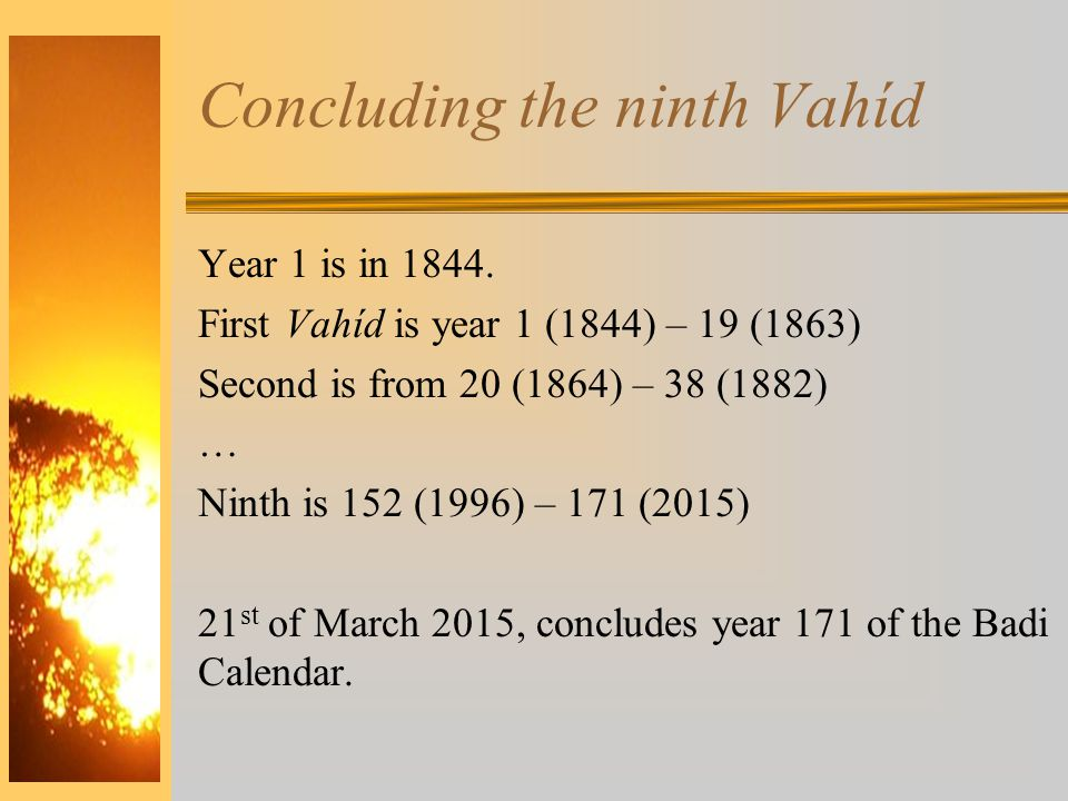 Concluding the ninth Vahíd