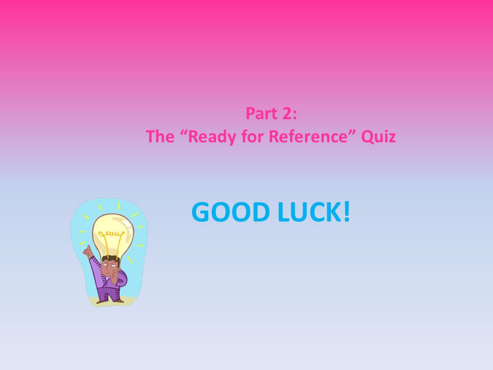 The Ready for Reference Quiz