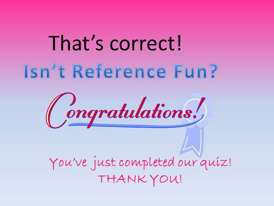 You've just completed our quiz!