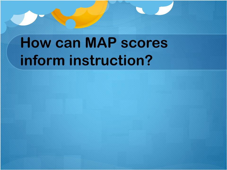 How can MAP scores inform instruction