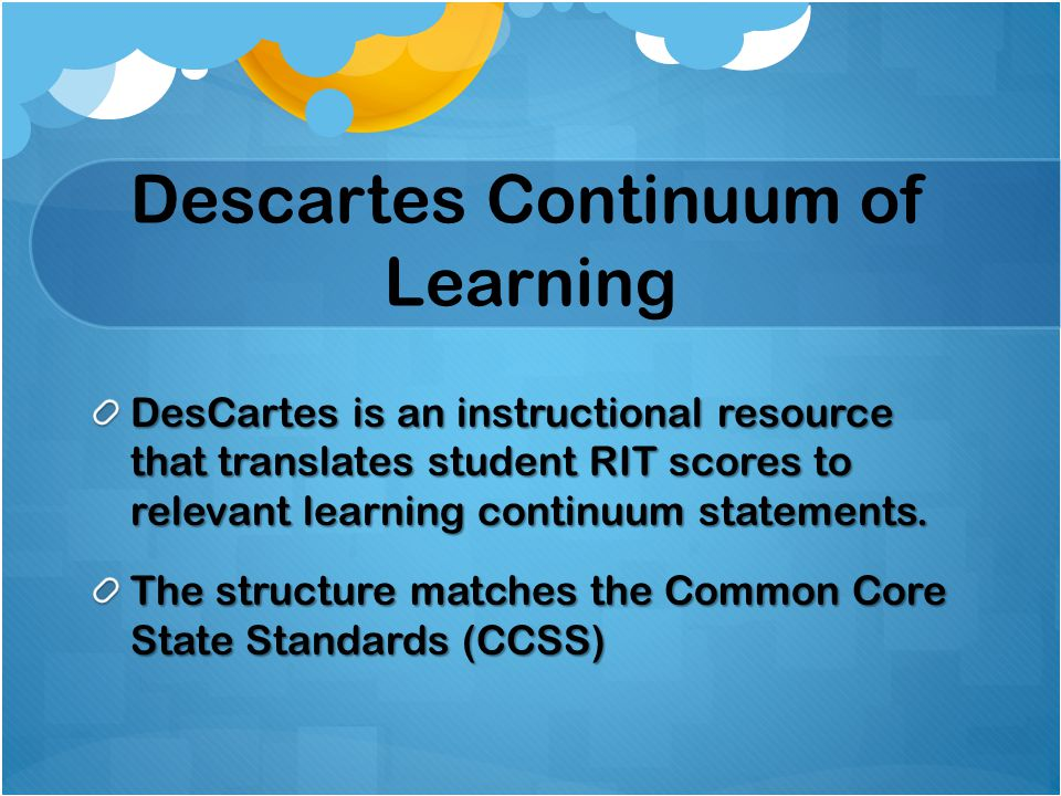 Descartes Continuum of Learning