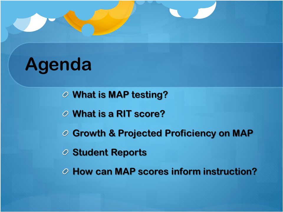 Agenda What is MAP testing What is a RIT score