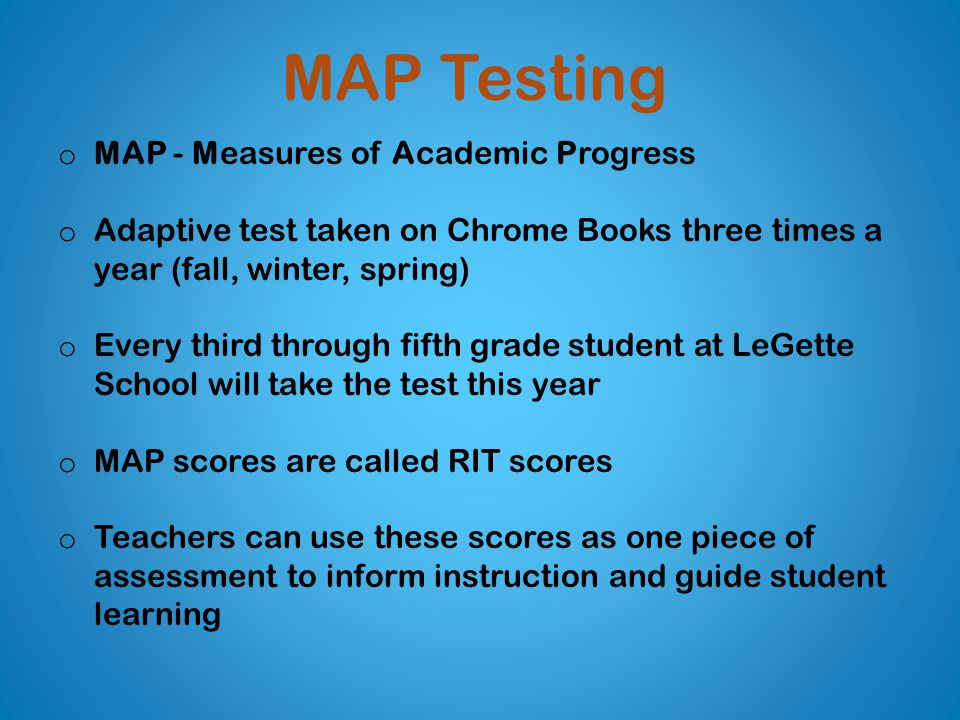 MAP Testing MAP - Measures of Academic Progress