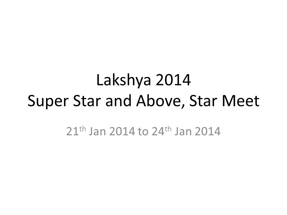 Lakshya 2014 Super Star and Above, Star Meet