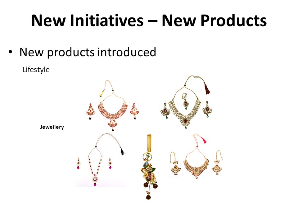 New Initiatives – New Products