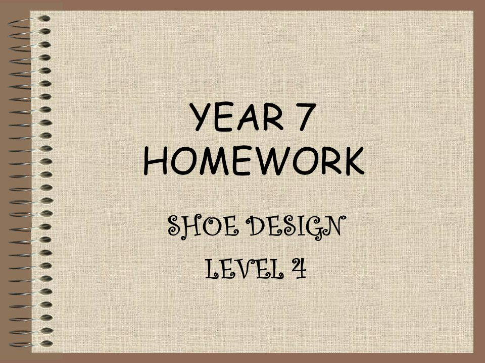 YEAR 7 HOMEWORK SHOE DESIGN LEVEL 4