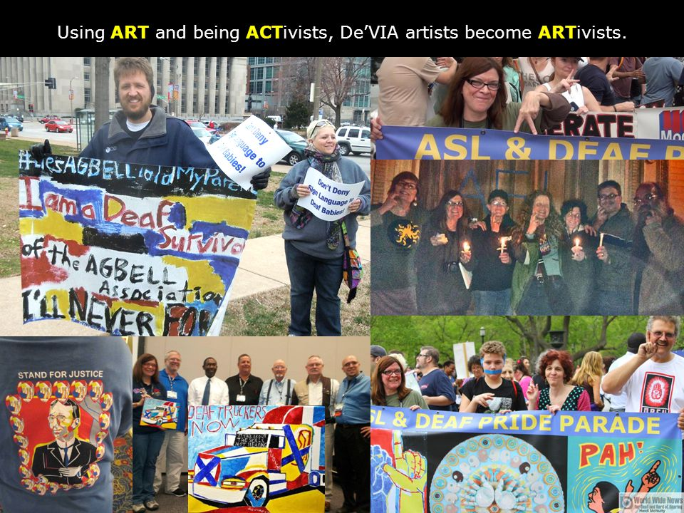 Using ART and being ACTivists, De'VIA artists become ARTivists.
