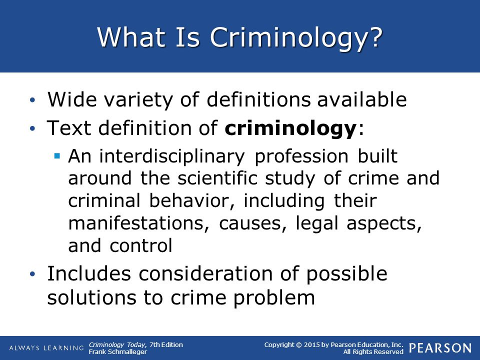 What Is Criminology Wide variety of definitions available
