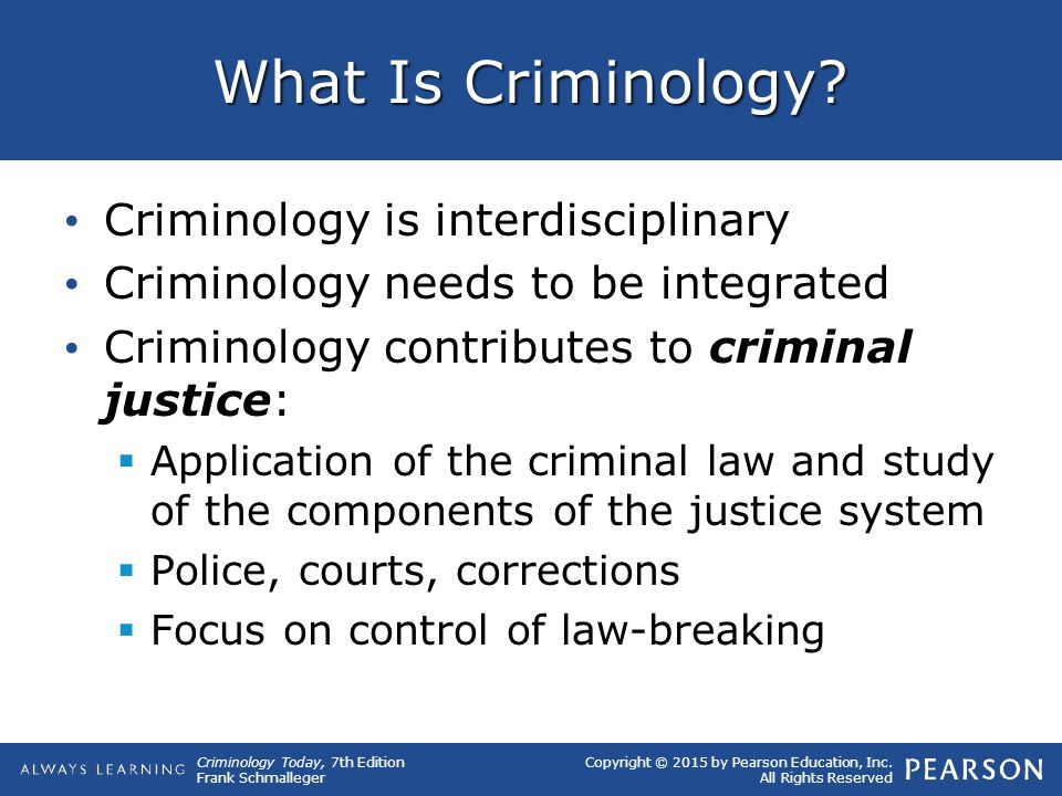 What Is Criminology Criminology is interdisciplinary