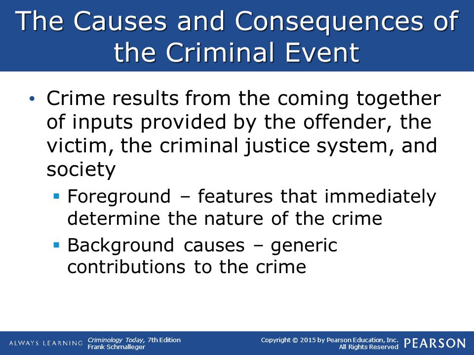 The Causes and Consequences of the Criminal Event