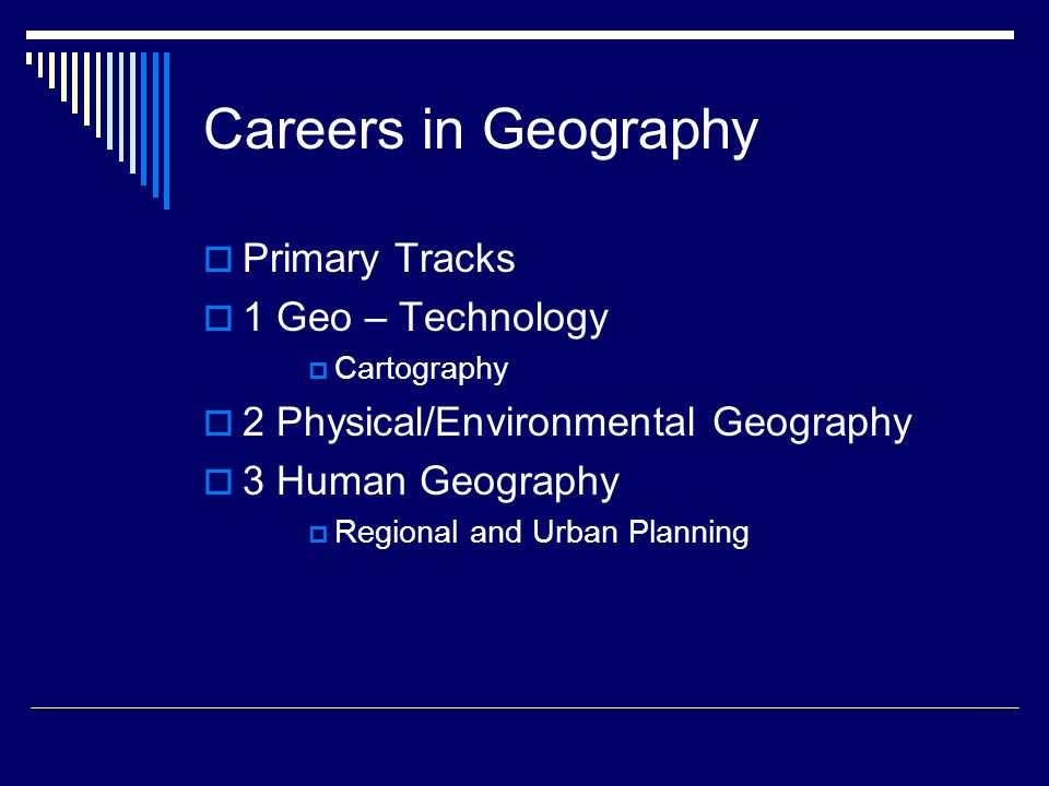 Careers in Geography Primary Tracks 1 Geo – Technology