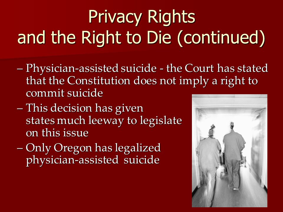 Privacy Rights and the Right to Die (continued)