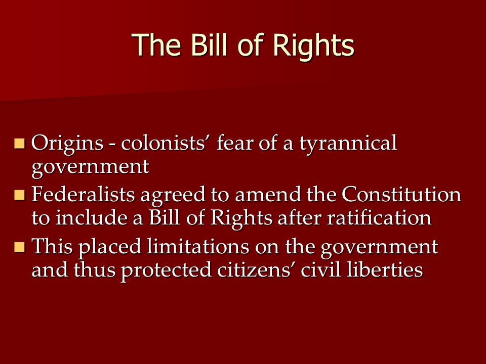 The Bill of Rights Origins - colonists' fear of a tyrannical government.
