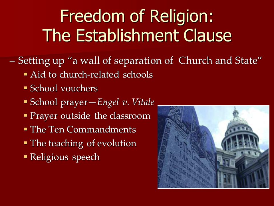 Freedom of Religion: The Establishment Clause