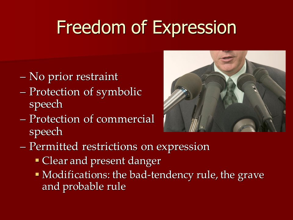Freedom of Expression No prior restraint Protection of symbolic speech