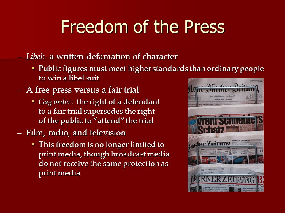 Freedom of the Press Libel: a written defamation of character
