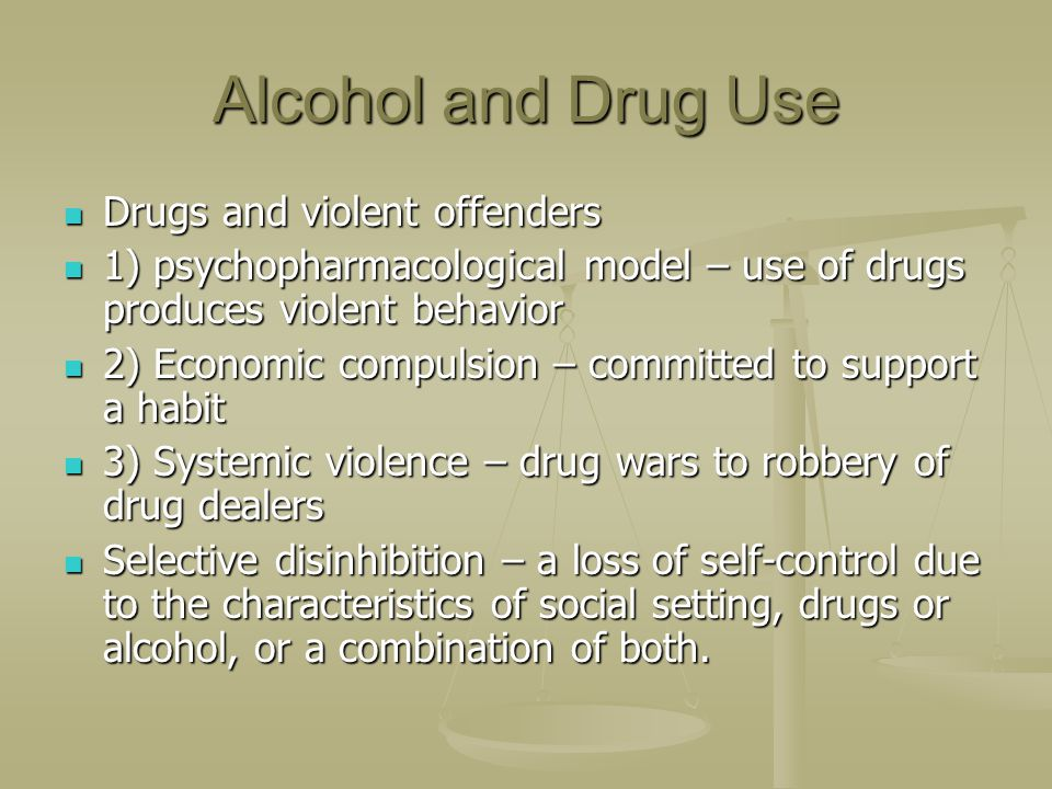 Alcohol and Drug Use Drugs and violent offenders
