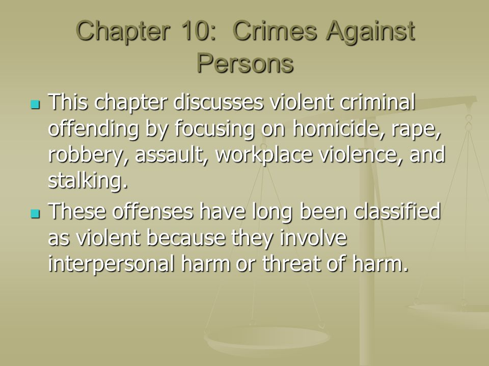 Chapter 10: Crimes Against Persons