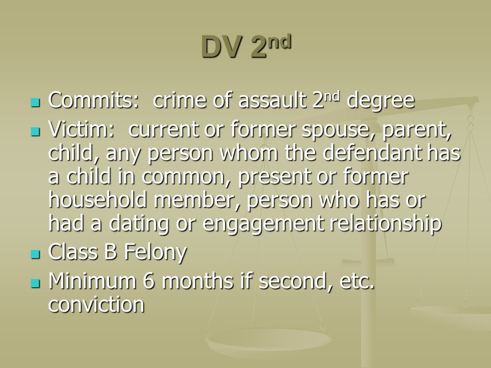 DV 2nd Commits: crime of assault 2nd degree