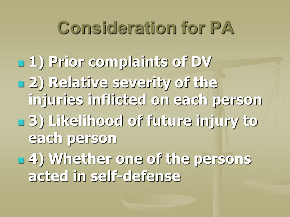 Consideration for PA 1) Prior complaints of DV