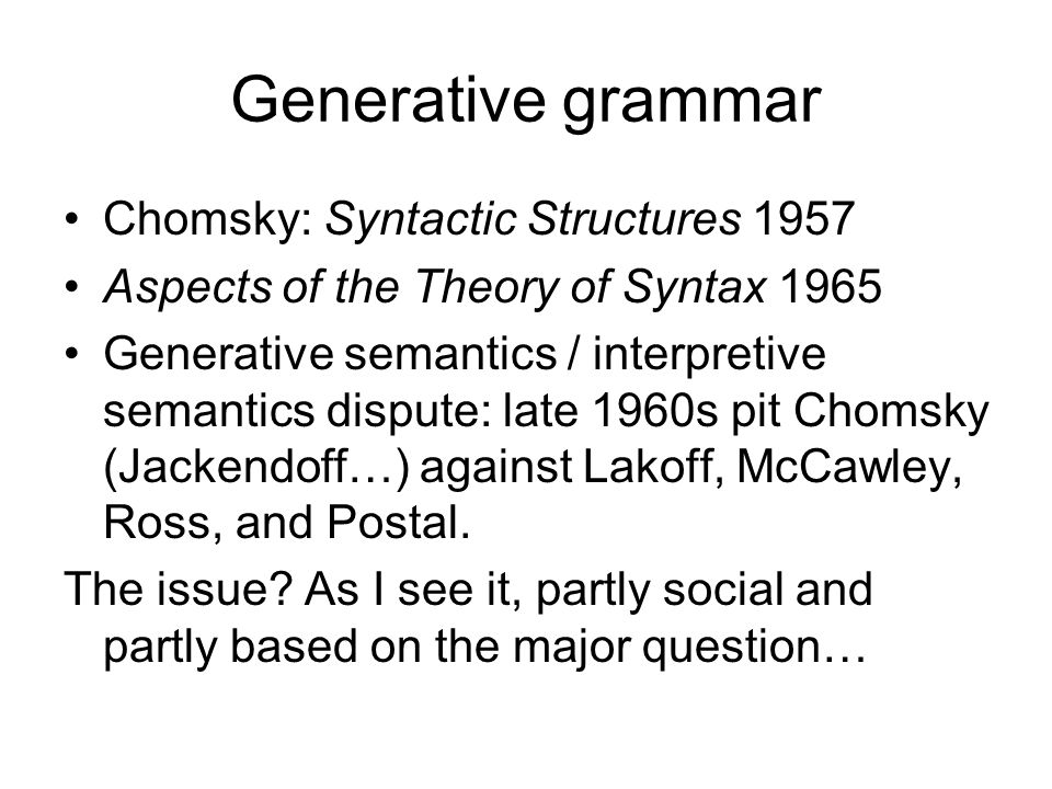 Generative grammar Chomsky: Syntactic Structures 1957