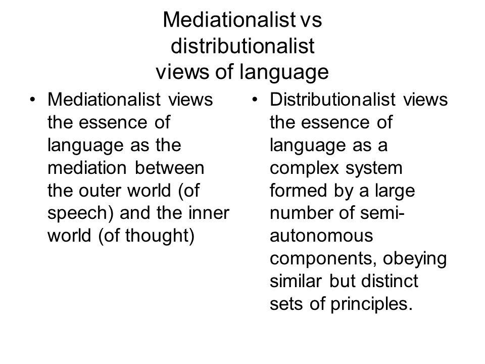 Mediationalist vs distributionalist views of language