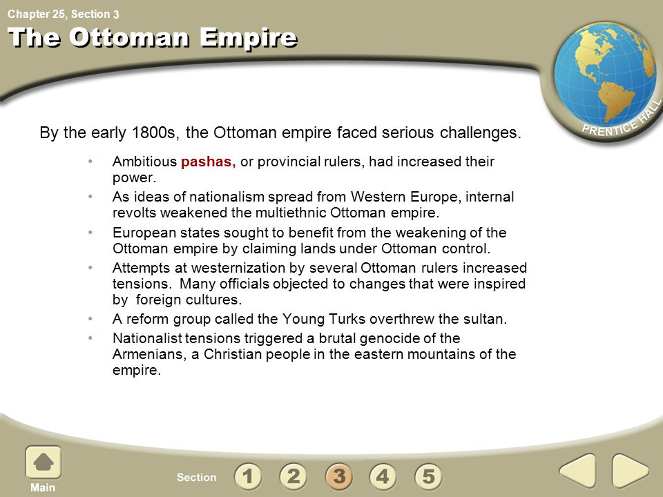 3 The Ottoman Empire. By the early 1800s, the Ottoman empire faced serious challenges.