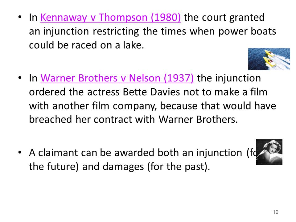 In Kennaway v Thompson (1980) the court granted an injunction restricting the times when power boats could be raced on a lake.