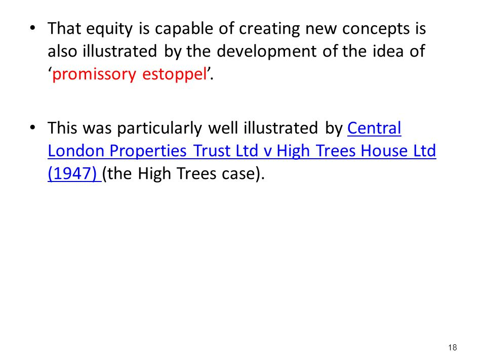 That equity is capable of creating new concepts is also illustrated by the development of the idea of 'promissory estoppel'.