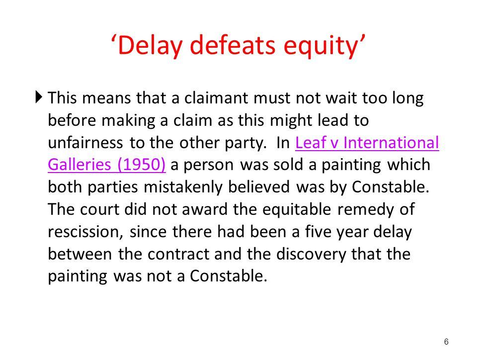 'Delay defeats equity'