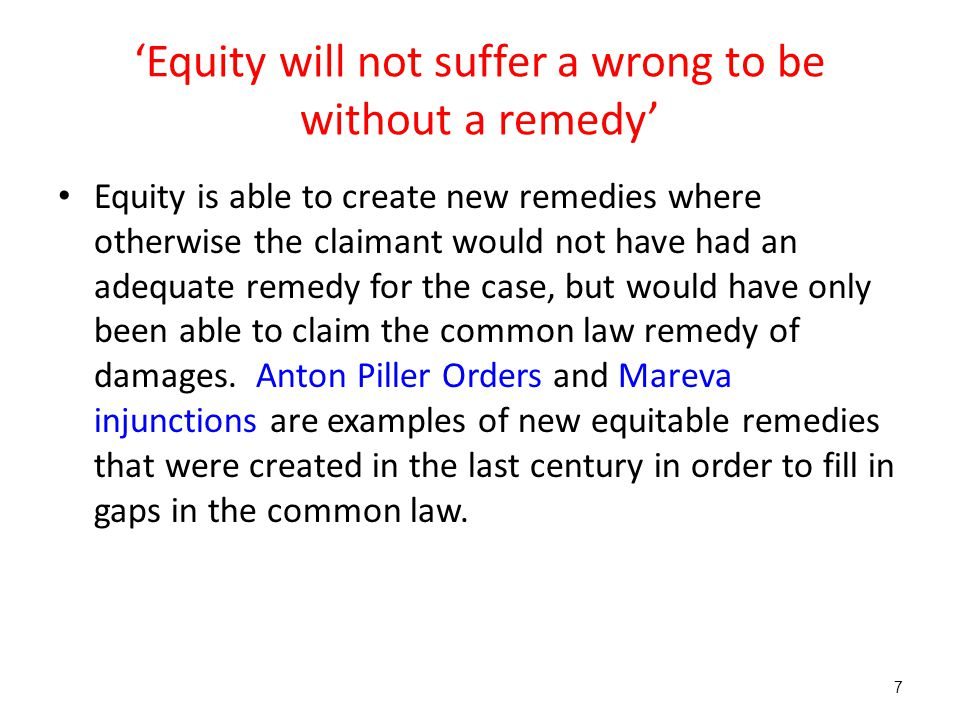 'Equity will not suffer a wrong to be without a remedy'