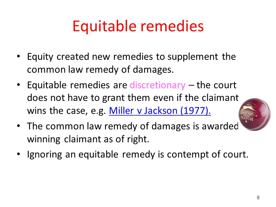 Equitable remedies Equity created new remedies to supplement the common law remedy of damages.