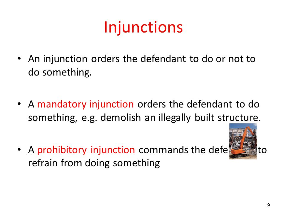 Injunctions An injunction orders the defendant to do or not to do something.