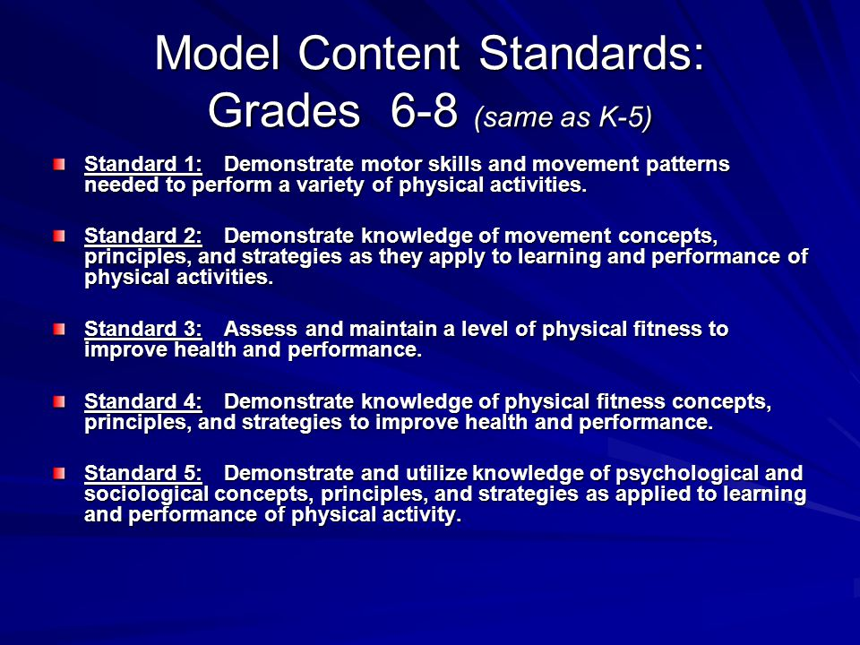 Model Content Standards: Grades 6-8 (same as K-5)