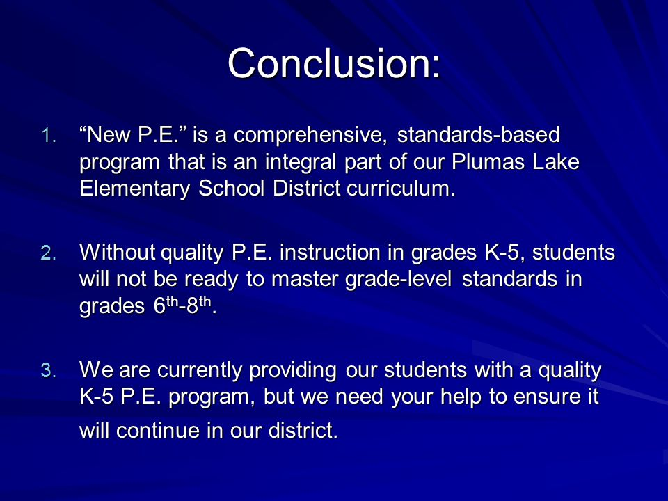 Conclusion: New P.E. is a comprehensive, standards-based program that is an integral part of our Plumas Lake Elementary School District curriculum.