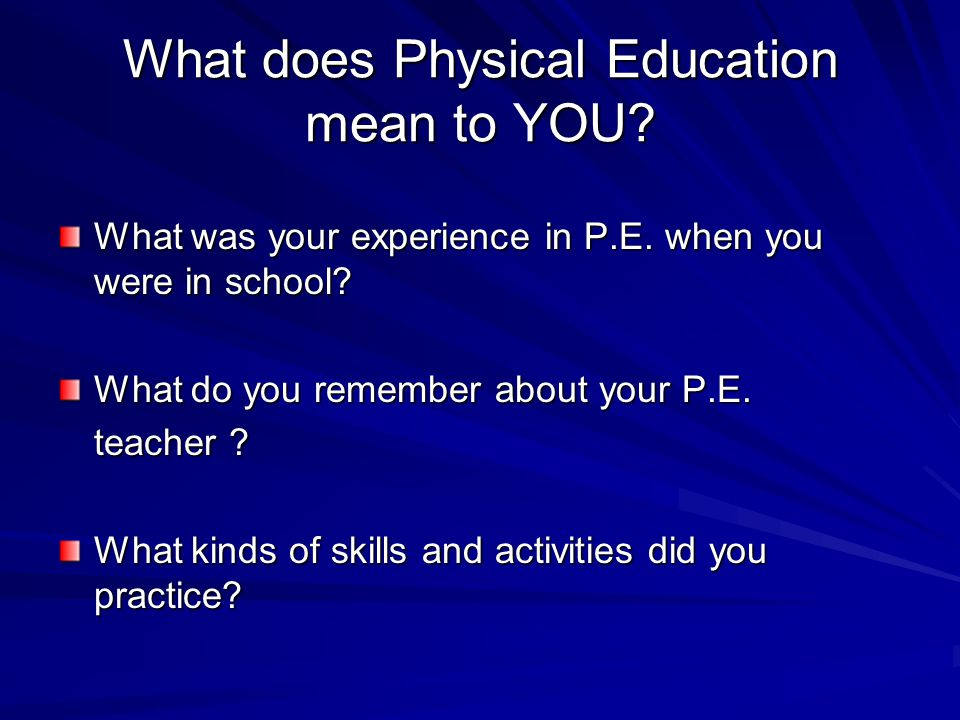 What does Physical Education mean to YOU