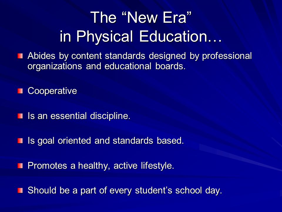 The New Era in Physical Education…