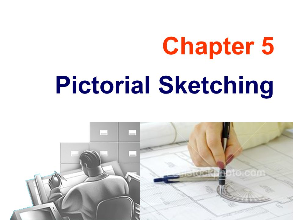 Chapter 5 Pictorial Sketching