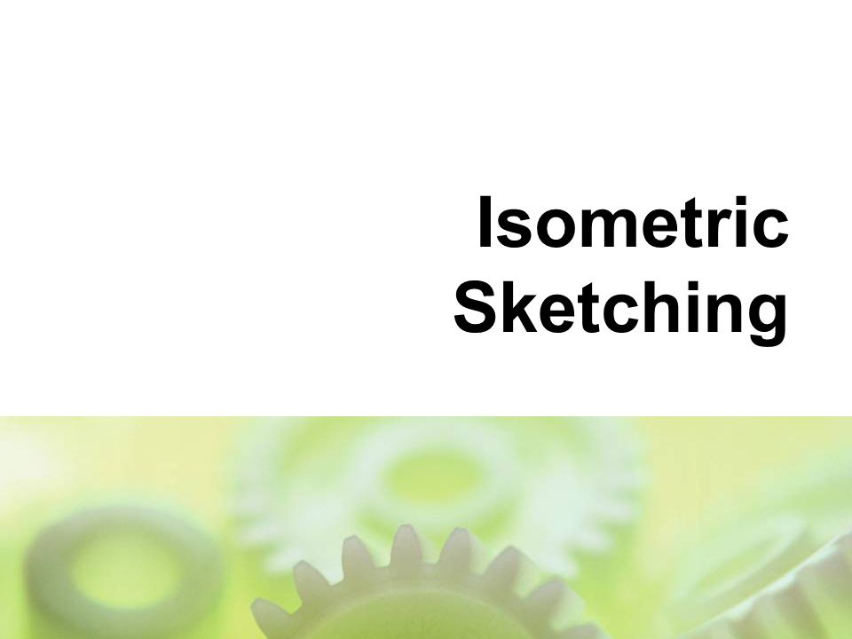Isometric Sketching