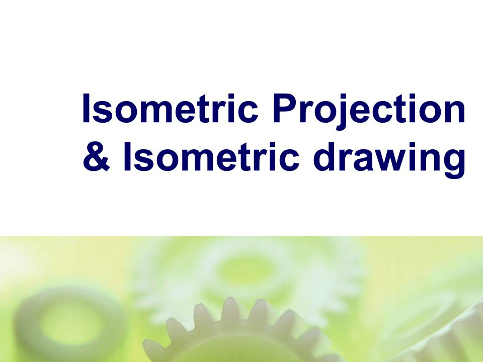 Isometric Projection & Isometric drawing