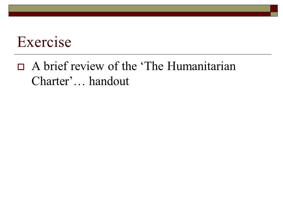 Exercise A brief review of the 'The Humanitarian Charter'… handout